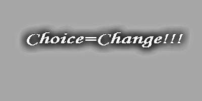 Choice=Change