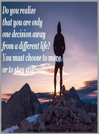 Your choice to move or stay still