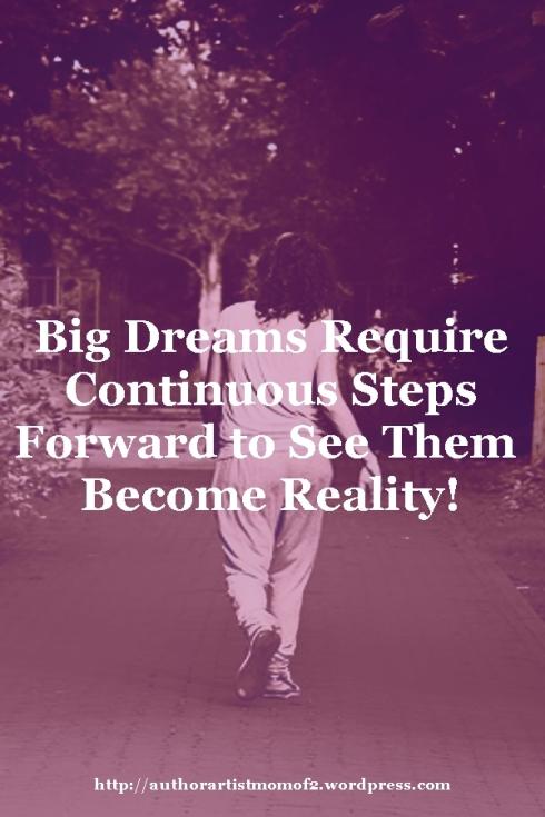Big Dreams Require Continuous Steps